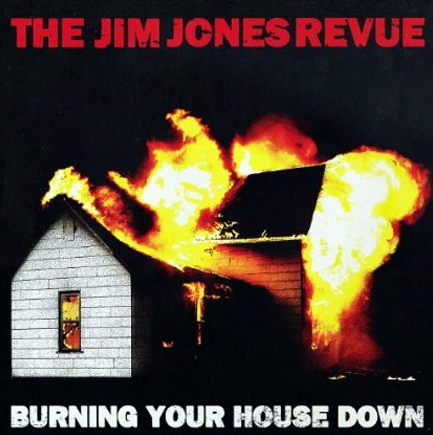 The Jim Jones Revue - (2010) Burning Your House Down